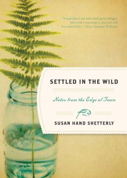 Settled in the Wild: Notes from the Edge of Town
