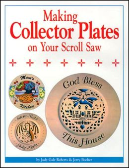 Making Collector Plates on Your Scroll Saw: Easy to Use Patterns