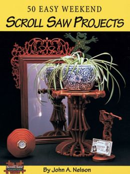 50 Easy Weekend Scroll Saw Projects: Easy to Follow Patterns