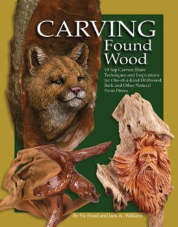 Carving Found Wood: Tips, Techniques, and Inspiration from the Artists
