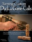 Book Cover Image. Title: Turning Custom Duck and Game Calls:  The Complete Guide for Craftsmen, Collectors, and Outdoorsmen, Author: Ed Glenn