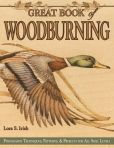 Book Cover Image. Title: Great Book of Woodburning:  Pyrography Techniques, Patterns and Projects for All Skill Levels, Author: Lora S. Irish