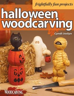 Halloween Woodcarving: 10 Frightfully Fun Projects for the Beginner