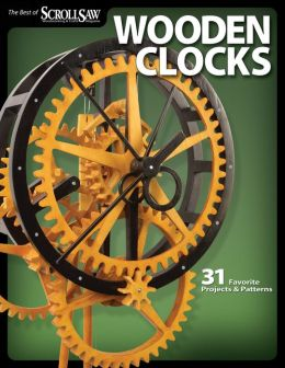 Big Book of Wooden Clocks: 29 Favorite Projects & Patterns