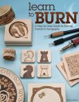 Book Cover Image. Title: Learn to Burn:  A Step-by-Step Guide to Getting Started in Pyrography, Author: Simon Easton