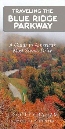 Traveling the Blue Ridge Parkway: A Guide to America's Most Scenic Drive