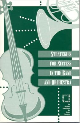 Strategies for Success in Band & Orchestra