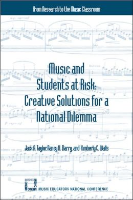 Music and Students at Risk: Creative Solutions for a National Dilemma