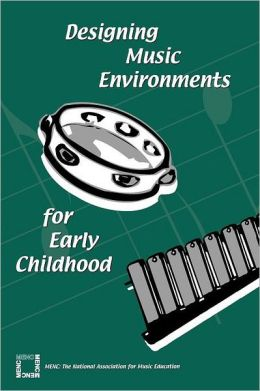 Designing Music Environments for Early Childhood