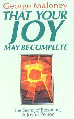 That Your Joy May be Complete: Secret to Becoming a Joyful Person