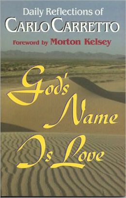 Carlo Carretto: God's Name Is Love: Daily Reflections