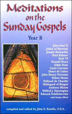Meditations On the Sunday Gospel: Year B