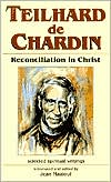 Teilhard De Chardin: Reconciliation in Christ