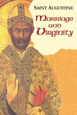 Marriage and Virginity: Saint Augustine