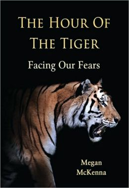 Hour of the Tiger, The: Facing Our Fears