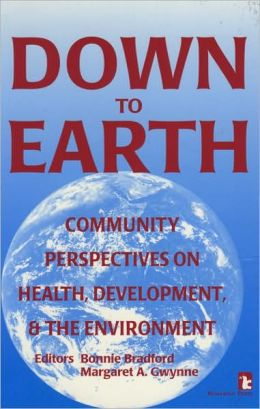 Down to Earth: Community Perspectives on Health, Development and the Environment