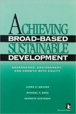 Achieving Broad-Based Sustainable Development: Governance, Environment, and Growth with Equity