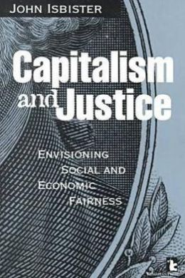 Capitalism and Justice : Envisioning Social and Economic Fairness