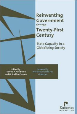 Reinventing Government for the Twenty-First Century: State Capacity in a Globalizing Society