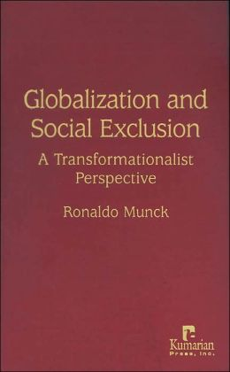 Globalization and Social Exclusion: A Transformationalist Perspective