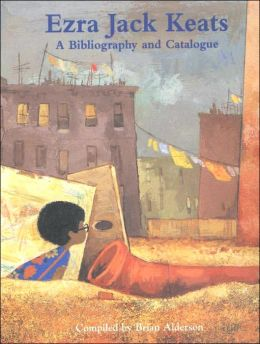 Ezra Jack Keats: A Bibliography and Catalogue