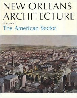 New Orleans Architecture: The American Sector