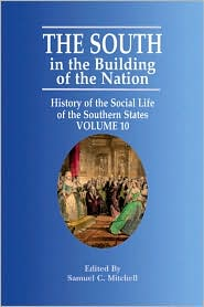 The South in the Building of the Nation: History of the Social Life of the Southern States