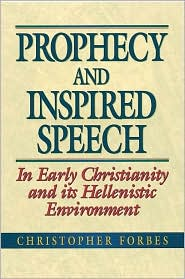 Prophecy and Inspired Speech : In Early Christianity and its Hellenistic Environment