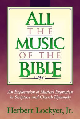All the Music of the Bible: The Minstrelsy and Music of God's People