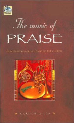 The Music of Praise: Meditations of Great Hymns of the Church