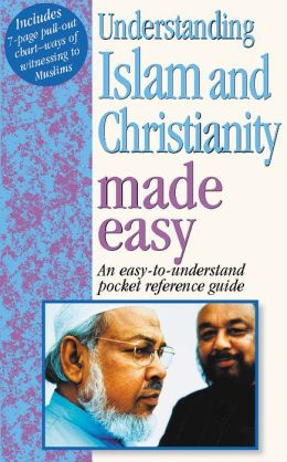 Understanding Islam and Christianity: An Easy-to-Undertand Pocket Reference Guide