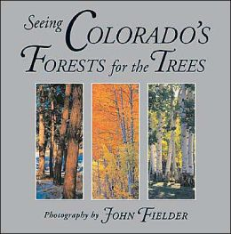 Seeing Colorado's Forests for the Trees
