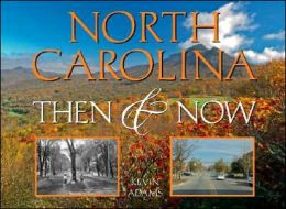 North Carolina Then & Now