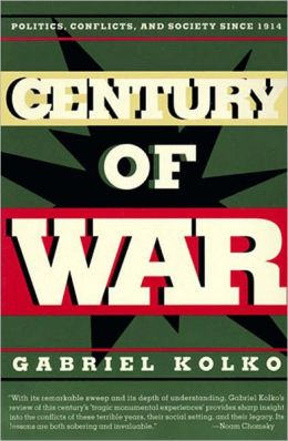 Century of War: Politics, Conflicts, and Society Since 1914