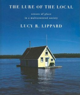 Lure of the Local: Senses of Place in a Multicentered Society