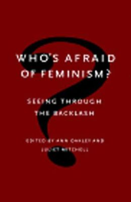 Who's Afraid of Feminism?: Seeing Through the Backlash