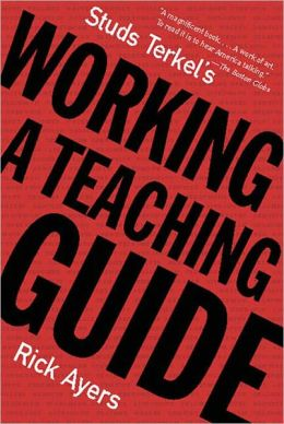 Studs Terkel's Working: A Teaching Guide