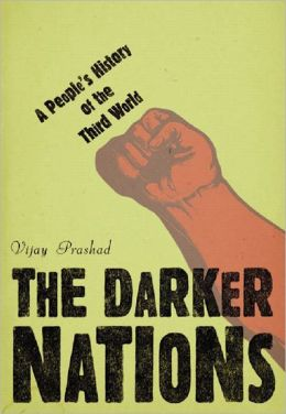Darker Nations: A People's History of the Third World