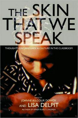 Skin That We Speak: Thoughts on Language and Culture in the Classroom