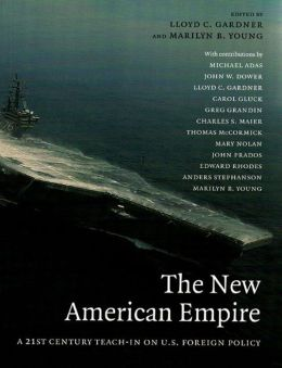 New American Empire: A 21st-Century Teach-In on U.S. Foreign Policy