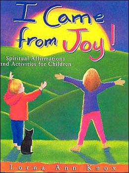 I Came from Joy: Spiritual Affirmations and Activities for Children
