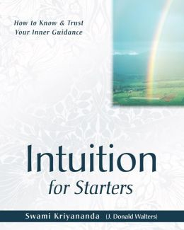 Intuition for Starters: How to Know and Trust Your Inner Guidance (For Starters Series)