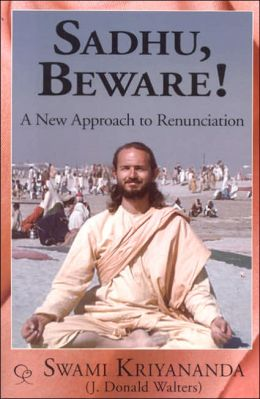 Sadhu, Beware!: A New Approach to Renunciation