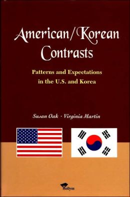 American/Korean Contrasts: Patterns and Expectations in the U.S. and Korea