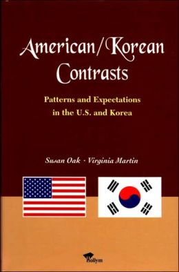 American/Korean Contrasts: Patterns and Expectations in the U. S. and Korea