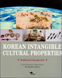 Korean Intangible Cultural Properties: Traditional Handicrafts