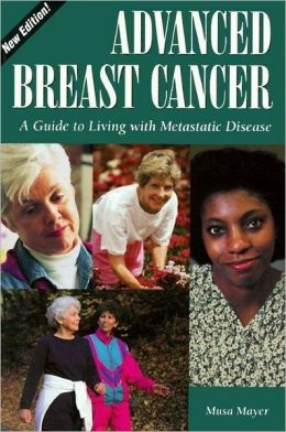 Advanced Breast Cancer: A Guide to Living with Metastatic Disease