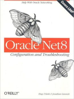 Oracle Net8: Configuration and Troubleshooting