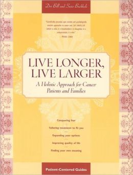 Live Longer, Live Larger: A Hollistic Approach for Cancer Patients and Their Families