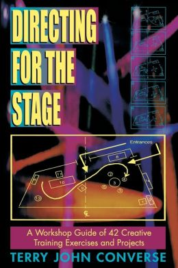 Directing for the Stage: A Workshop Guide for 42 Creative Training Exercises and Projects